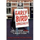 Early Bird Special!!! And 174 Other Signs that You Have Become a Senior Citizen