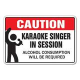 SignMission Karaoke singer In Session Sign Songs Music Singing Bar Night Plastic in Black/Red, Size 10.0 H x 14.0 W x 0.1 D in   Wayfair