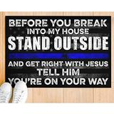 Bestcustom Police Before You Break Into My House Indoor and Outdoor Doormat Warm House Gift Welcome Mat Funny Gift for Friend Family Birthday Gift (Indoor & Outdoor Doormat 24x16)