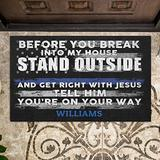 Bestcustom Police Before You Break Into My House Indoor and Outdoor Doormat Warm House Gift Welcome Mat Funny Gift for Friend Family Birthday Gift (Indoor & Outdoor Doormat 24x16 Custom Name)