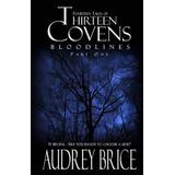 Thirteen Covens: Bloodlines Part One