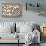 Stupell Industries Nautical Rustic Mermaids Don't Do Housework Quote by Daphne Polselli - Graphic Art Print Wood in Brown   Wayfair