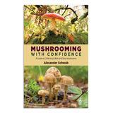 Skyhorse Publishing Educational Books - Mushrooming with Confidence Paperback