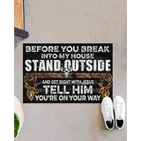 Bestcustom Hunting Before You Break Into My House Indoor and Outdoor Doormat Warm House Gift Welcome Mat Gift for Hunting Lovers Friend Family Birthday Gift (Indoor & Outdoor Doormat 30x18)