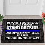 Bestcustom Police Before You Break Into My House Frame Indoor and Outdoor Doormat Warm House Gift Welcome Mat Funny Gift for Friend Family Birthday Gift (Indoor & Outdoor Doormat 24x16)
