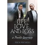 Life, Love and Loss: A Poetic Journey