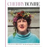 Cherry Bombe Magazine Issue 16 The Julia Child Issue