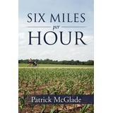 Six Miles Per Hour