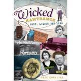 Wicked Hamtramck: Lust, Liquor and Lead