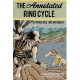 The Annotated Ring Cycle: The Rhine Gold (Das Rheingold)