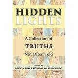 Hidden Lights: A Collection of Truths Not Often Told