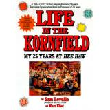 Life in the Kornfield: My 25 Years at Hee Haw