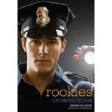 Rookies: Gay Erotic Cop Stories