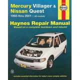 Mercury Villager & Nissan Quest Automotive Repair Manual: Models Covered: All Mercury Villager and Nissan Quest Models 1993 Through 2001
