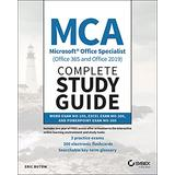 MCA Microsoft Office Specialist (Office 365 and Office 2019) Complete Study Guide: Word Exam MO-100, Excel Exam MO-200, and PowerPoint Exam MO-300