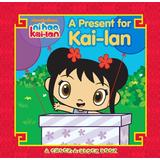 A Present for Kai-lan: A Chock-a-Block Book (Ni Hao, Kai-lan)