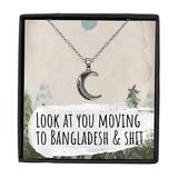 Moving to Bangladesh Moving Away Necklace Crescent Moon Pendant Jewelry Merch