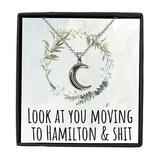 Moving to Hamilton Canada Moving Away Necklace Crescent Moon Pendant Jewelry Merch