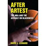 After Artest: The NBA and the Assault on Blackness