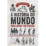 A Historia do Mundo Para Quem Tem Pressa (Em Portugues do Brasil)