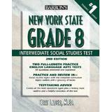 Barron's New York State Grade 8 Intermediate Social Studies Test (Barron's Let's Prepare for the Grade 8 Intermediate Social Studies Test)