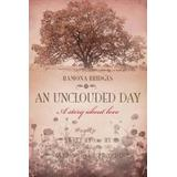 An Unclouded Day