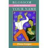 Blossom at the Mention of Your Name