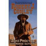 Zeke Proctor: Cherokee Outlaw: Zeke Proctor: Cherokee Outlaw
