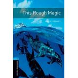 Oxford Bookworms Library: Level 5: : This Rough Magic