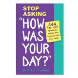 Workman Wellness Books - Stop Asking 'How Was Your Day?' Paperback