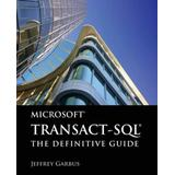Microsoft Transact-Sql: The Definitive Guide: The Definitive Guide