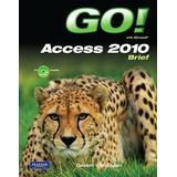 GO! with Microsoft Access 2010 Brief