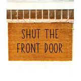 Funny Welcome Mats Door Mats Brown - Brown 'Shut the Front Door' Coir Doormat