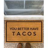 Funny Welcome Mats Door Mats Brown - Brown 'Better Have Tacos' Coir Doormat