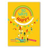 Quarto Publishing Group USA Chapter Books - 50 Ways to Feel Happy Hardcover