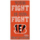 Cincinnati Bengals 2021 NFL Crucial Catch 6'' x 12'' Your Fight Is Our Beat Cancer Sign