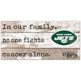 New York Jets 2021 NFL Crucial Catch 6'' x 12'' In Our Family No One Fights Cancer Alone Sign
