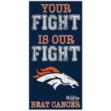 Denver Broncos 2021 NFL Crucial Catch 6'' x 12'' Your Fight Is Our Beat Cancer Sign
