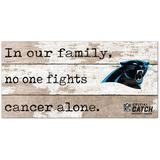 Carolina Panthers 2021 NFL Crucial Catch 6'' x 12'' In Our Family No One Fights Cancer Alone Sign