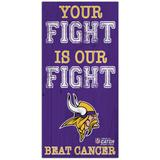 Minnesota Vikings 2021 NFL Crucial Catch 6'' x 12'' Your Fight Is Our Beat Cancer Sign