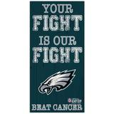 Philadelphia Eagles 2021 NFL Crucial Catch 6'' x 12'' Your Fight Is Our Beat Cancer Sign