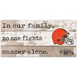 Cleveland Browns 2021 NFL Crucial Catch 6'' x 12'' In Our Family No One Fights Cancer Alone Sign