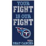 Tennessee Titans 2021 NFL Crucial Catch 6'' x 12'' Your Fight Is Our Beat Cancer Sign