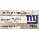 """""""New York Giants 2021 NFL Crucial Catch 6'' x 12'' In Our Family No One Fights Cancer Alone Sign"""""""