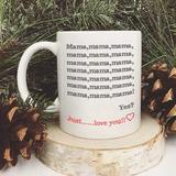 lansi2016 Funny Mothers Day Gifts - Mama Just I Love You Coffee Mug - Mother Mothers Day Mom Gifts From Daughter Son in White, Size 3.7 H in Wayfair