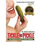 Tickle His Pickle by Sadie A. 1 ea