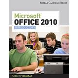 Microsoft Office 2010: Introductory (Shelly Cashman Series Office 2010)