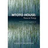 Mtoto House: Vision to Victory: Raising African American Children Communally