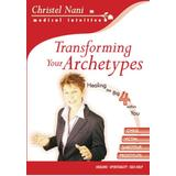 Transforming Your Archetypes: Healing the Big Four