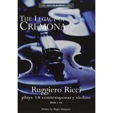 Legacy of Cremona: Ruggiero Ricci Plays
